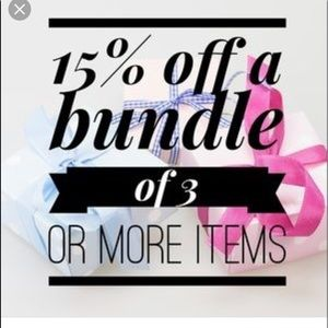Other - Bundle 3 or more items and get 15% off